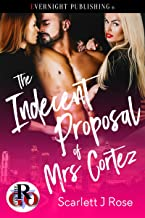 The Indecent Proposal of Mrs. Cortez (Romance on the Go Book 0)