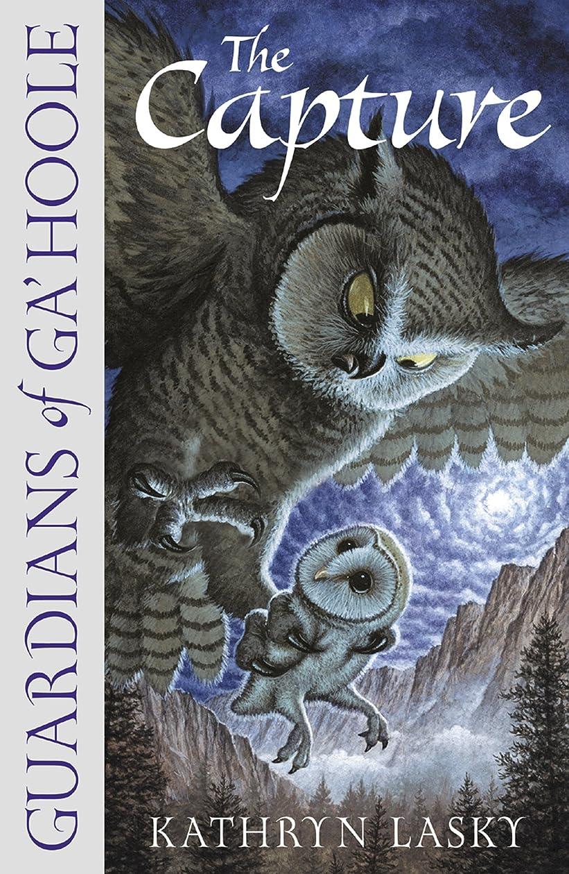 ブルーベル不従順策定するThe Capture (Guardians of Ga'Hoole, Book 1) (English Edition)