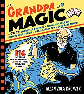 Grandpa Magic: 116 Easy Tricks, Amazing Brainteasers, and Simple Stunts to Wow the Grandkids (English Edition)
