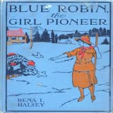 Blue Robin, the Girl Pioneer