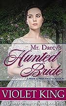 Mr. Darcy's Hunted Bride: A Pride and Prejudice Variation (Power of Darcy's Love Book 3)