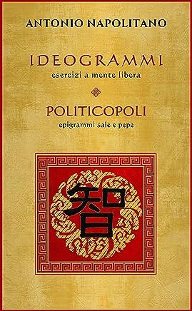 IDEOGRAMMI esercizi a mente libera - POLITICOPOLI epigrammi sale e pepe