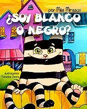 Cuentos Infantiles: Soy Blanco O Negro (Un Grandioso Libro para Niños Sobre Un Genial Gato Rayado, Сuentos Infantiles, Cuentos Para Niños 3-7 Años, Cuentos Para Dormir)