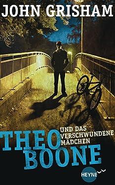 Theo Boone und das verschwundene Mädchen: Band 2 (Jugendbücher - Theo Boone) (German Edition)