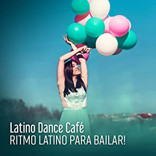 Latino Dance Café: 2018 Best Selection, Ritmo Latino para Bailar! Summer Party Dance Music