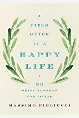 A Field Guide to a Happy Life: 53 Brief Lessons for Living (English Edition) Edición Kindle