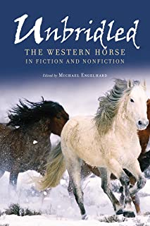 Unbridled: The Western Horse in Fiction and Nonfiction