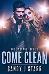 Come Clean (Rock Savage Book 3) Kindle Edition