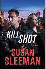 Kill Shot: A Novel (White Knights Book 2) Kindle Edition