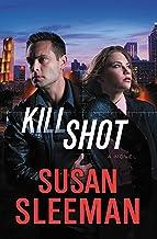 Kill Shot: A Novel (White Knights Book 2)