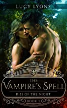 The Vampire's Spell: Kiss of The Night (Book 3)