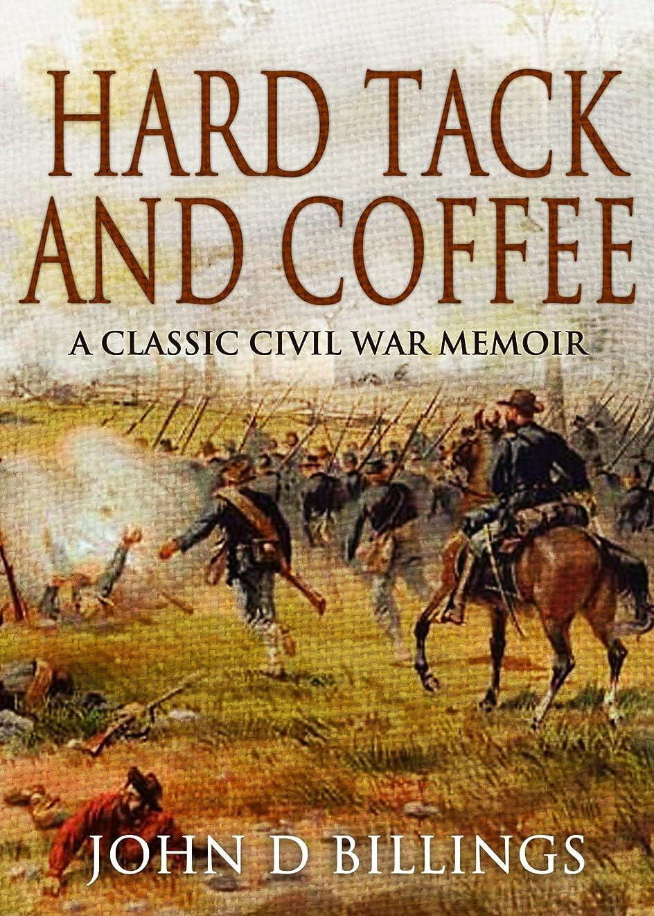 趣味彼女の乗ってHardtack & Coffee: The Unwritten Story of Army Life (English Edition)