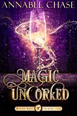 Magic Uncorked: A Paranormal Women's Fiction Novel (Midlife Magic Cocktail Club Book 1) (English Edition) Format Kindle