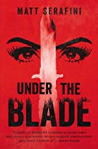 Under The Blade: A Novel of Suspense and Horror