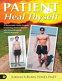 Patient Heal Thyself: A Remarkable Health Program Combining Ancient Wisdom with Groundbreaking Clinical Research