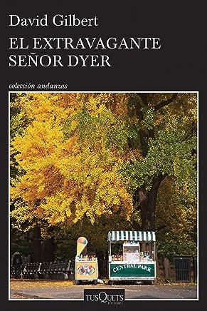 El extravagante señor Dyer (Spanish Edition)