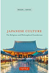 Japanese Culture: The Religious and Philosophical Foundations Kindle Edition