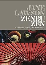Zenbu Zen: Finding Food, Culture & Balance in Kyoto