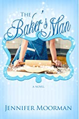 The Baker's Man (Mystic Water Book 1) Kindle Edition