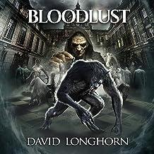 Bloodlust: Supernatural Suspense with Scary & Horrifying Monsters (Mortlake Series, Book 3)