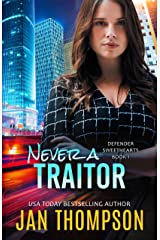 Never a Traitor: Christian Romantic Suspense (Defender Sweethearts Book 1) Kindle Edition