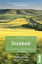 Sussex (Slow Travel): South Downs, Weald & Coast ([Slow] Bradt Travel Guides (Slow Travel series))