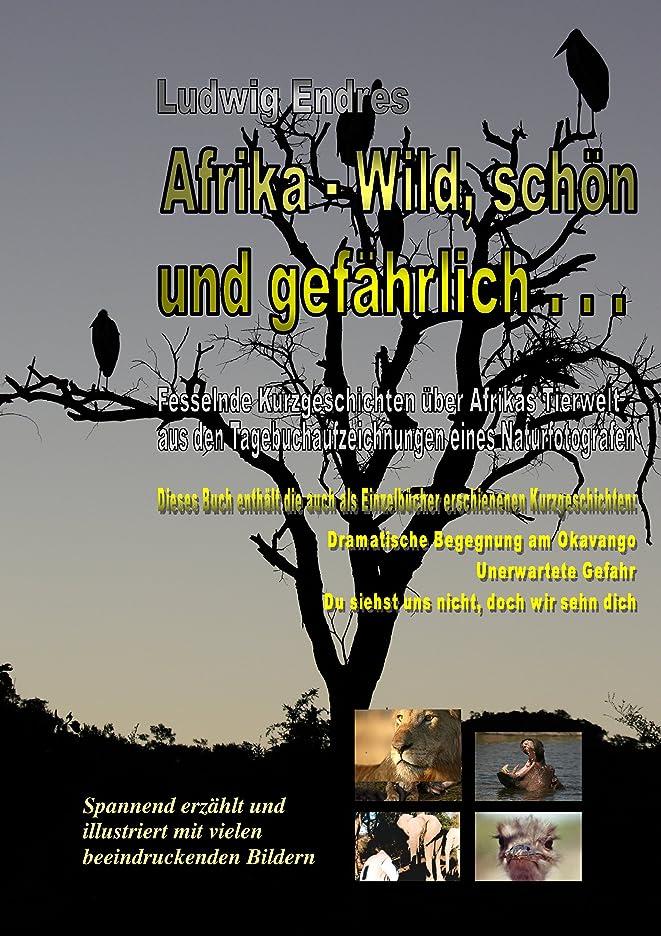 勉強するメールを書く後悔Afrika – Wild, sch?n und gef?hrlich . . . . (German Edition)