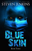 Blue Skin: Book Three: A Vampire Dystopian Thriller