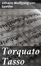 Torquato Tasso: Ein Schauspiel (German Edition)