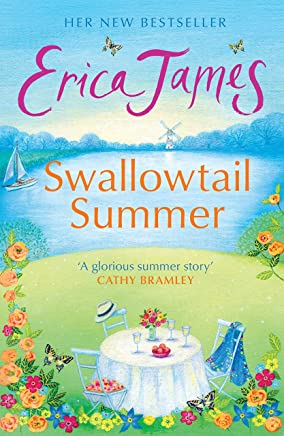 Swallowtail Summer: This summer escape to the country with this bestselling story of love and friendship (English Edition)