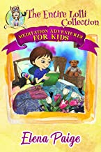 Meditation Adventures for Kids - The Entire Lolli Collection: Books 1-7 Boxset