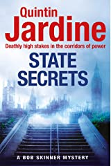 State Secrets (Bob Skinner series, Book 28): A terrible act in the heart of Westminster. A tough-talking cop faces his most challenging investigation... Kindle Edition