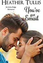 You've Got Email (Echo Ridge Romance Book 3)