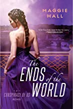 The Ends of the World: Conspiracy of Us, Book 3