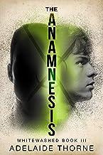 The Anamnesis: A YA Sci-Fi Adventure (Whitewashed Book 3)