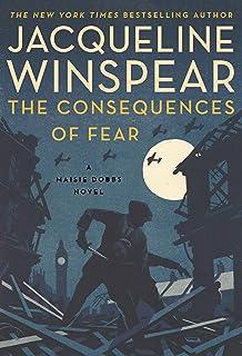 The Consequences of Fear: A Maisie Dobbs Novel (Maisie Dobbs, 16)