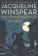 The Consequences of Fear: A Maisie Dobbs Novel