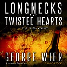 Longnecks and Twisted Hearts: Bill Travis, Book 3