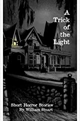 A Trick of the Light: Short Horror Stories Kindle Edition