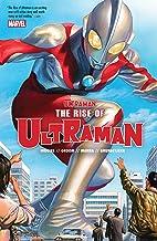 Ultraman Vol. 1: The Rise Of Ultraman (The Rise Of Ultraman (2020-2021))
