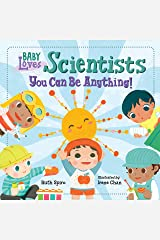 Baby Loves Scientists (Baby Loves Science) Kindle Edition