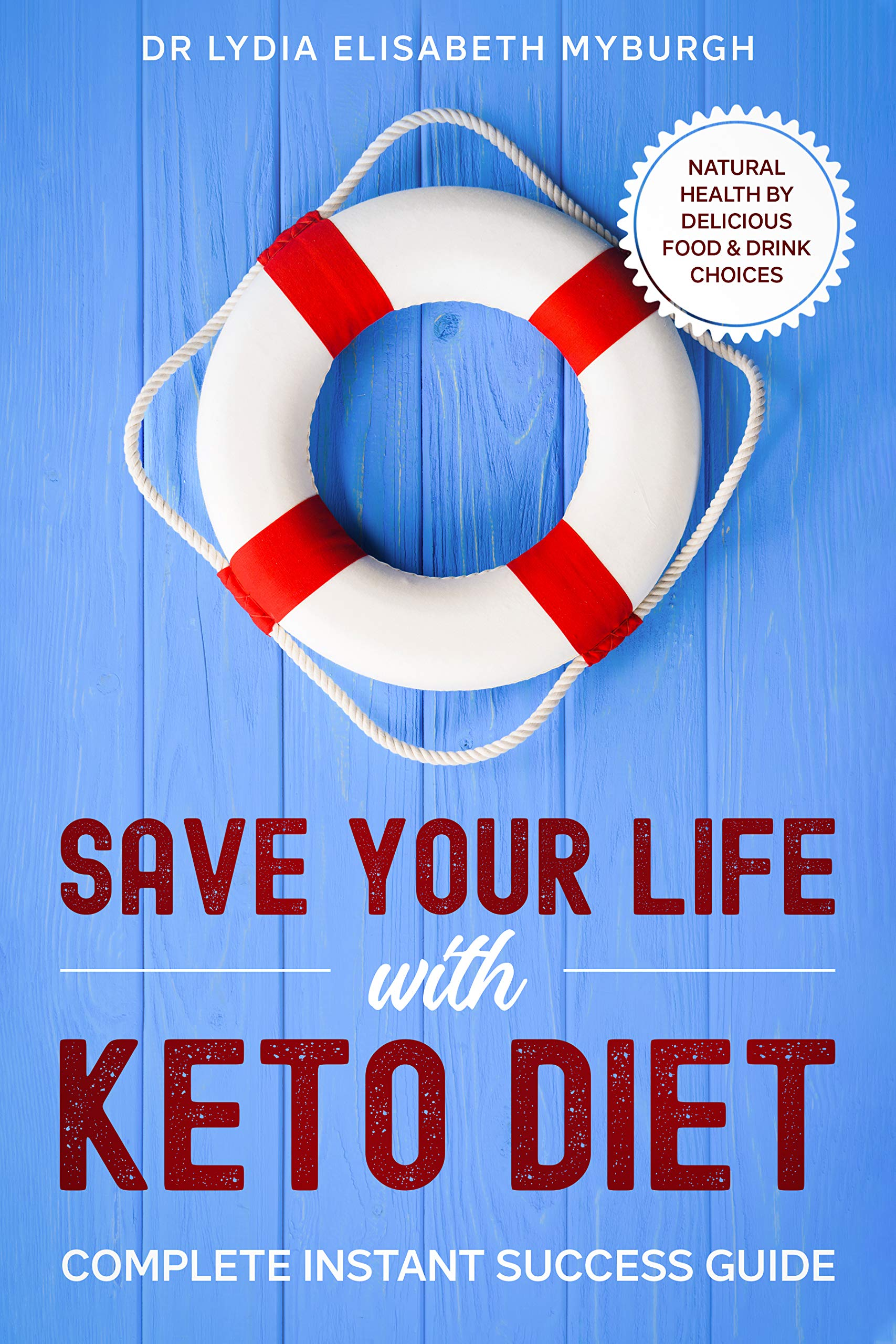 Image OfSave Your Life With Keto Diet/The Complete Instant Success Guide: Natural Health By Delicious Food And Drink Choices (Engl...
