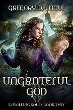Ungrateful God (Unwilling Souls Book 2)