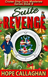 Suite Revenge: A Cruise Ship Cozy Mystery (Cruise Ship Cozy Mysteries Book 8)