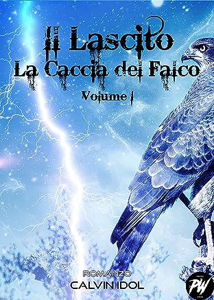 Il Lascito I: La Caccia del Falco
