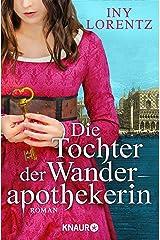 Die Tochter der Wanderapothekerin: Roman (Die Wanderapothekerin-Serie 4) (German Edition) Kindle Edition