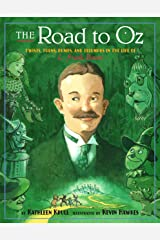 The Road to Oz: Twists, Turns, Bumps, and Triumphs in the Life of L. Frank Baum Kindle Edition