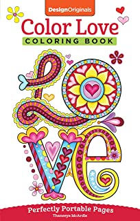 Color Love Coloring Book: Perfectly Portable Pages (On-the-Go Coloring Book) (Design Originals) Hearts, Flowers, & Animal ...