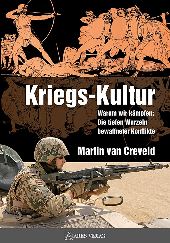 空港社会それによってKriegs-Kultur: Warum wir k?mpfen: Die tiefen Wurzeln bewaffneter Konflikte (German Edition)