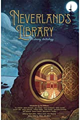 Neverland's Library: A Library Anthology Kindle Edition